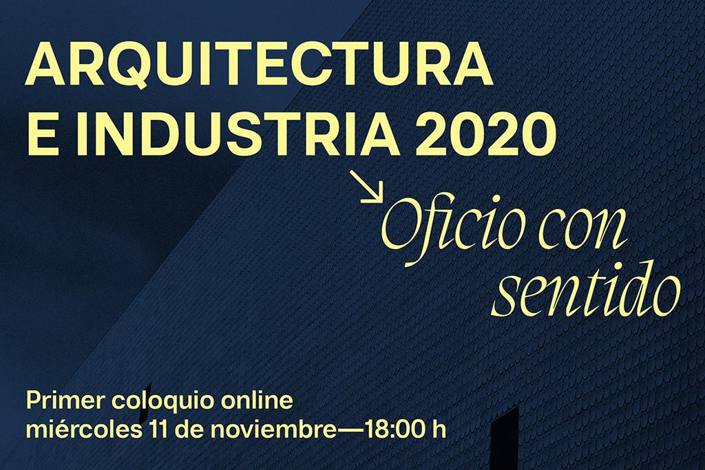 Cartel ciclo Arquitectura e Industria 2020: Oficio con sentido