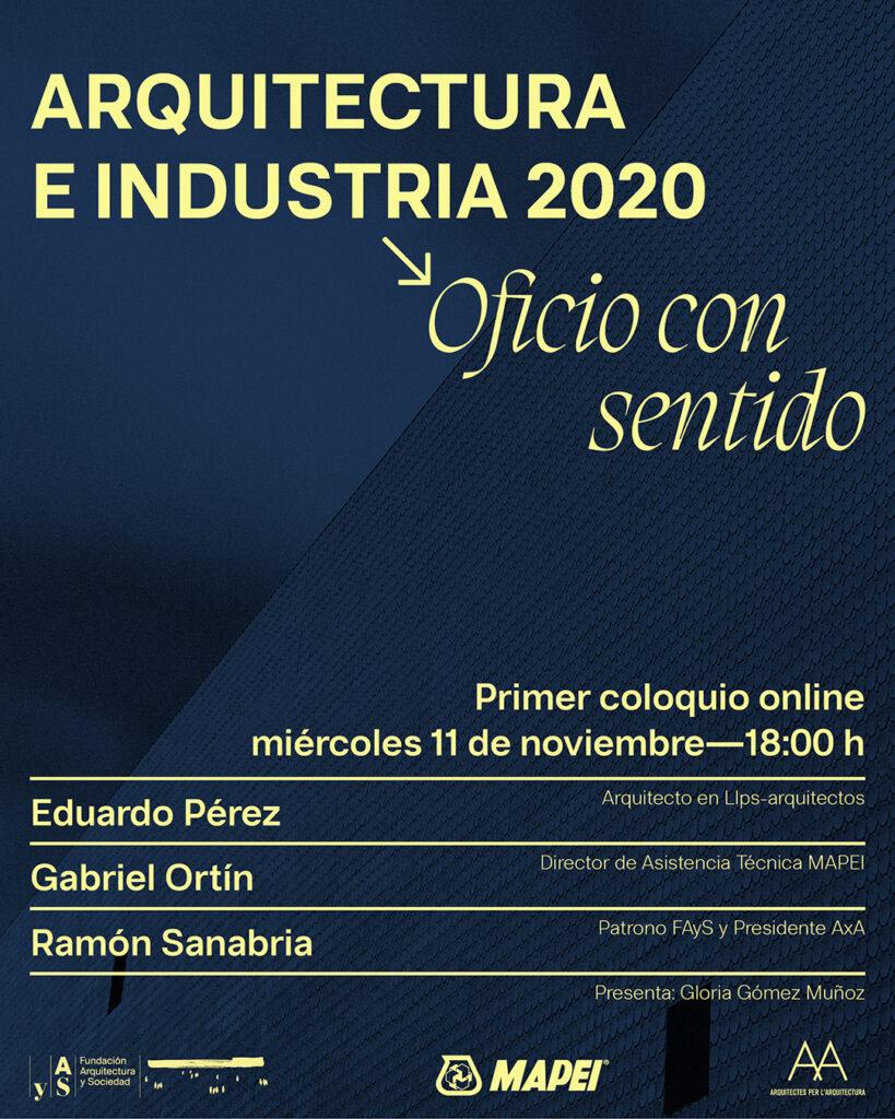 Cartel del primer coloquio del ciclo Arquitectura e Industria 2020: Oficio con sentido - Miércoles 11 de noviembre