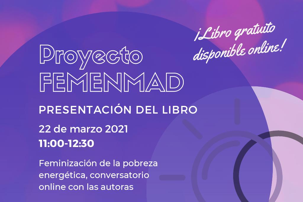 Cartel presentación libro del Proyecto FEMENMAD / 22 de marzo de 2021
