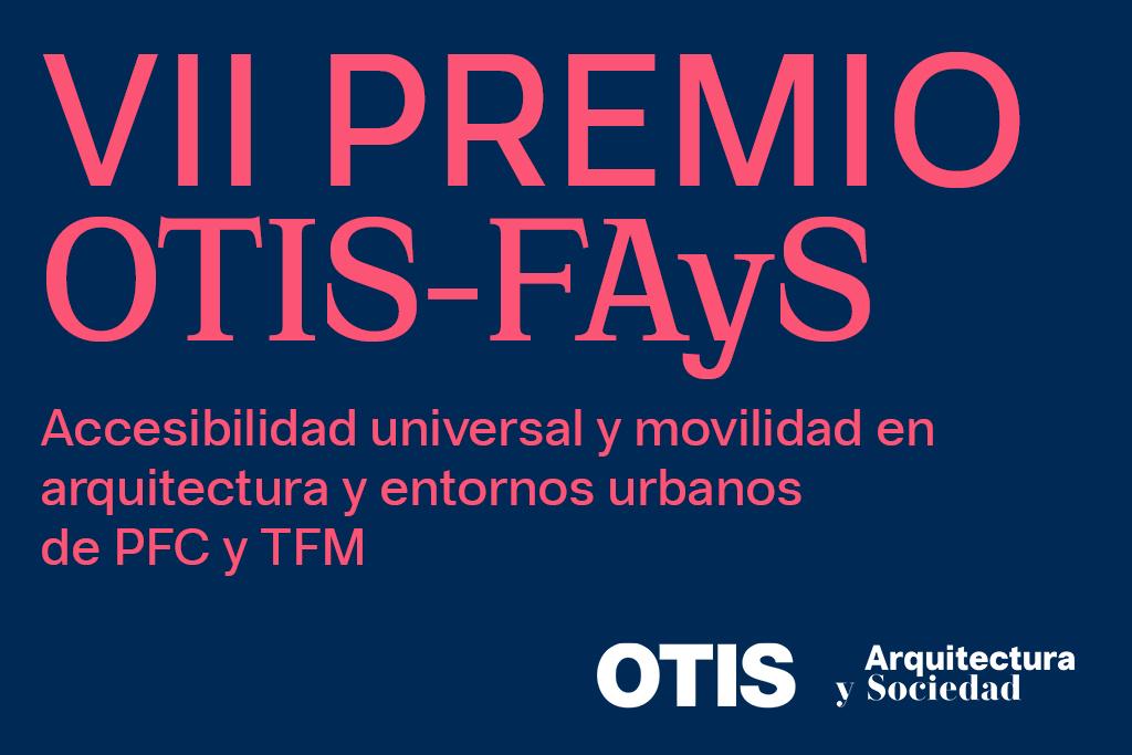 VII Premios OTIS-FAyS