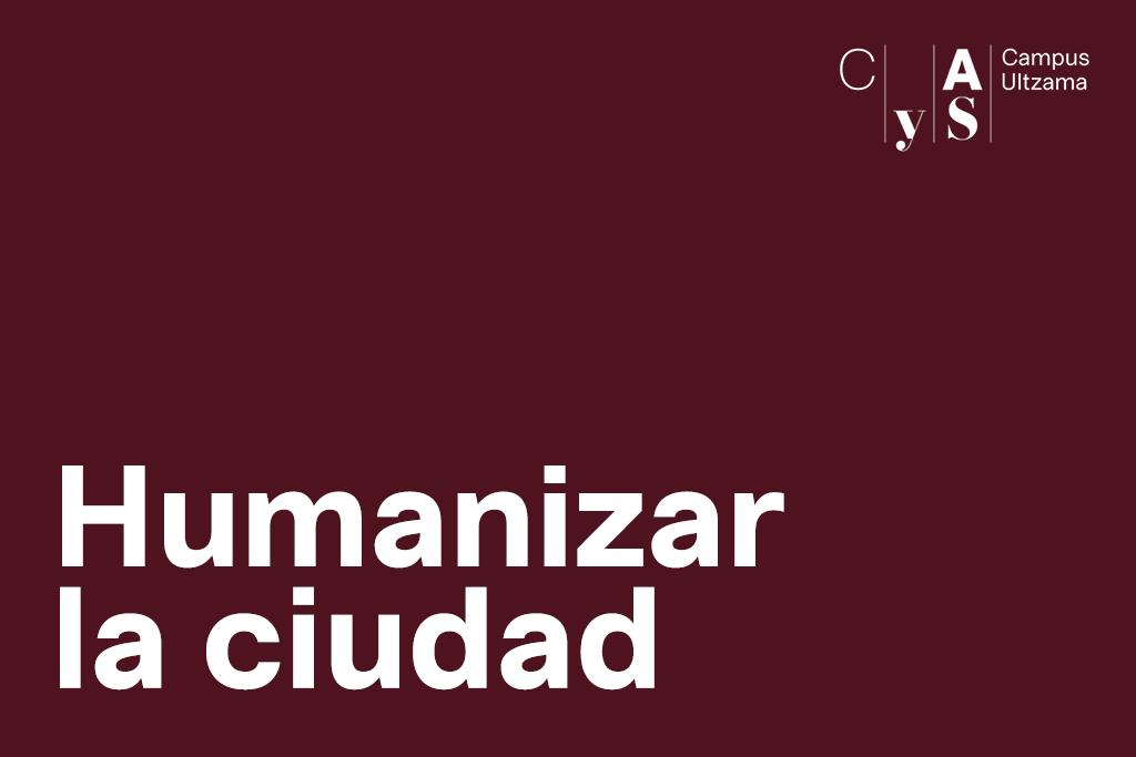 Campus Ultzama: Humanizar la ciudad
